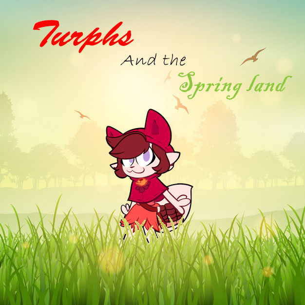 Turphs and the Spring land (Complete)