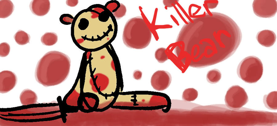 KILLER TEDDY BEAR by megakeroro on deviantART