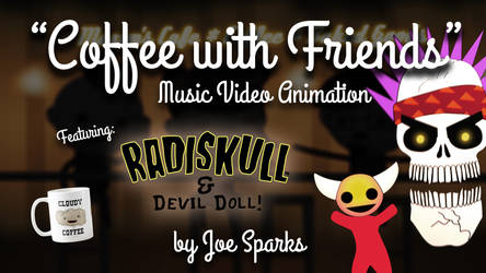 Coffee with Friends Ft. Radiskull and Devil Doll
