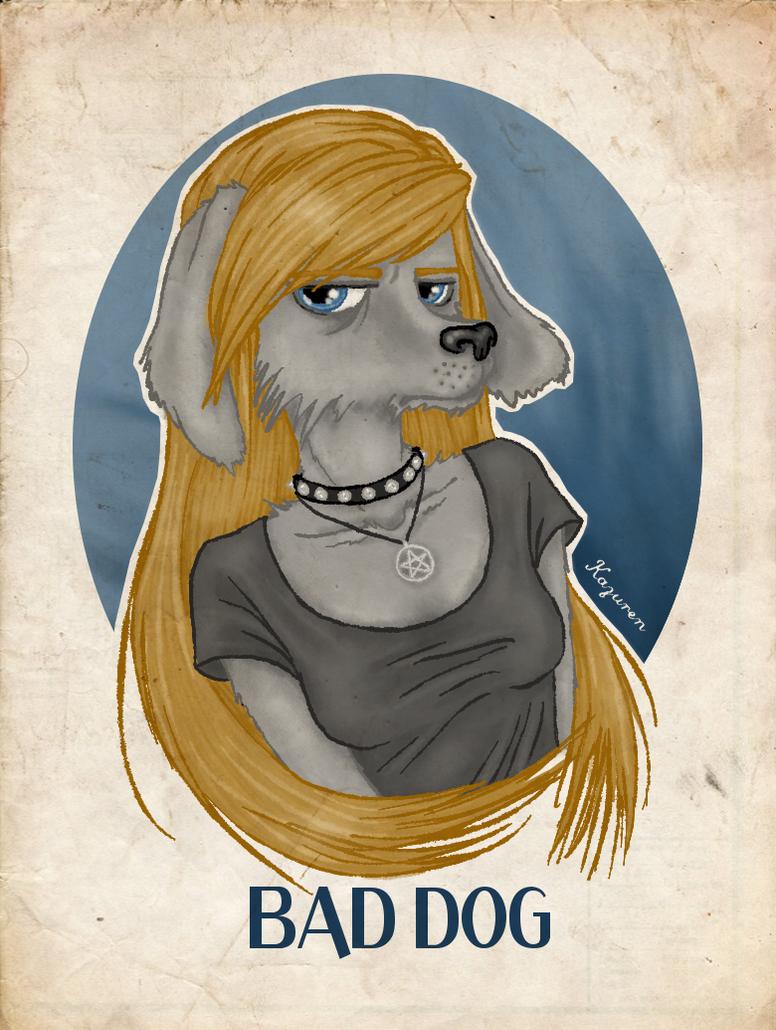 Bad dog by Kazuren