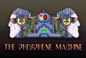 The Phosphene Machine