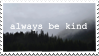 always be kind l STAMP by tofupeachy