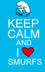 Keep Calm and I love Smurfs