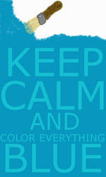 Keep Calm And Color Everything Blue
