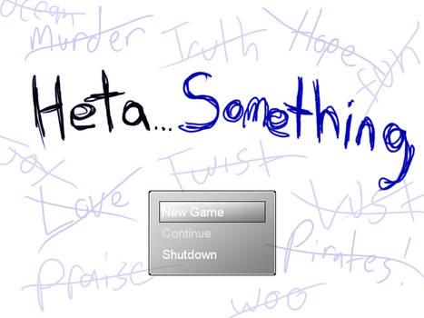 HetaSomething [Game Jam Entry]