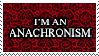 Im An Anachronism by FANARIS