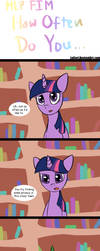 MLP How Often Do You... by LoCeri
