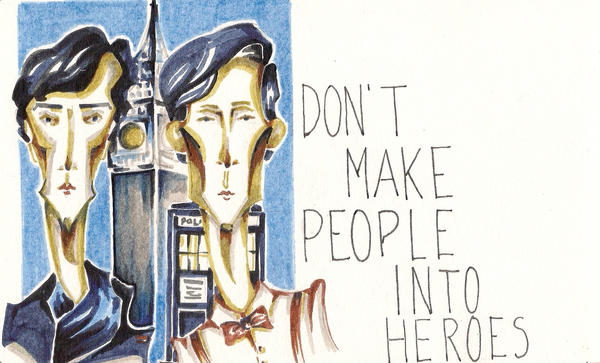 Don't make people into heroes by minnamr