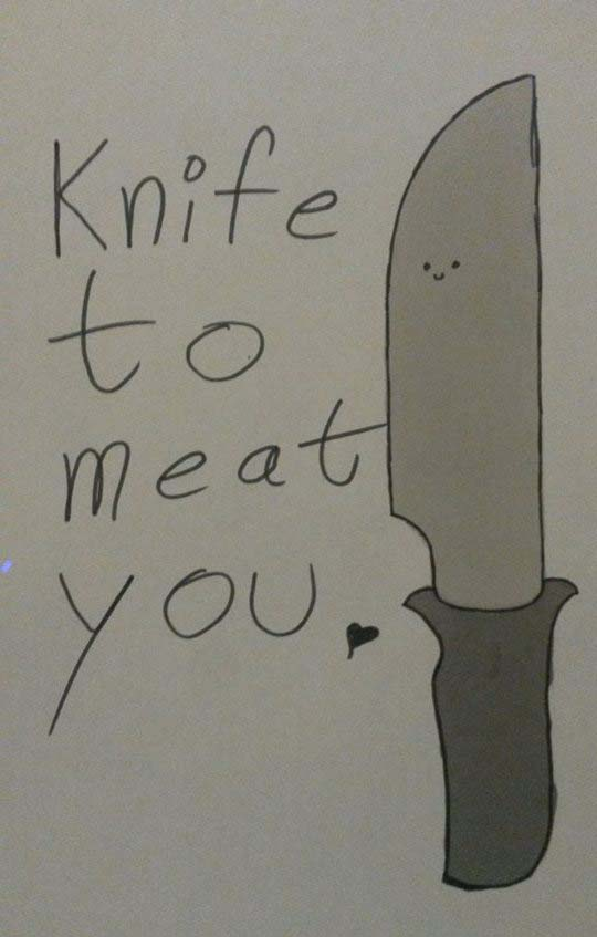 Knife to meat you by MosquitoDrawsNStuff