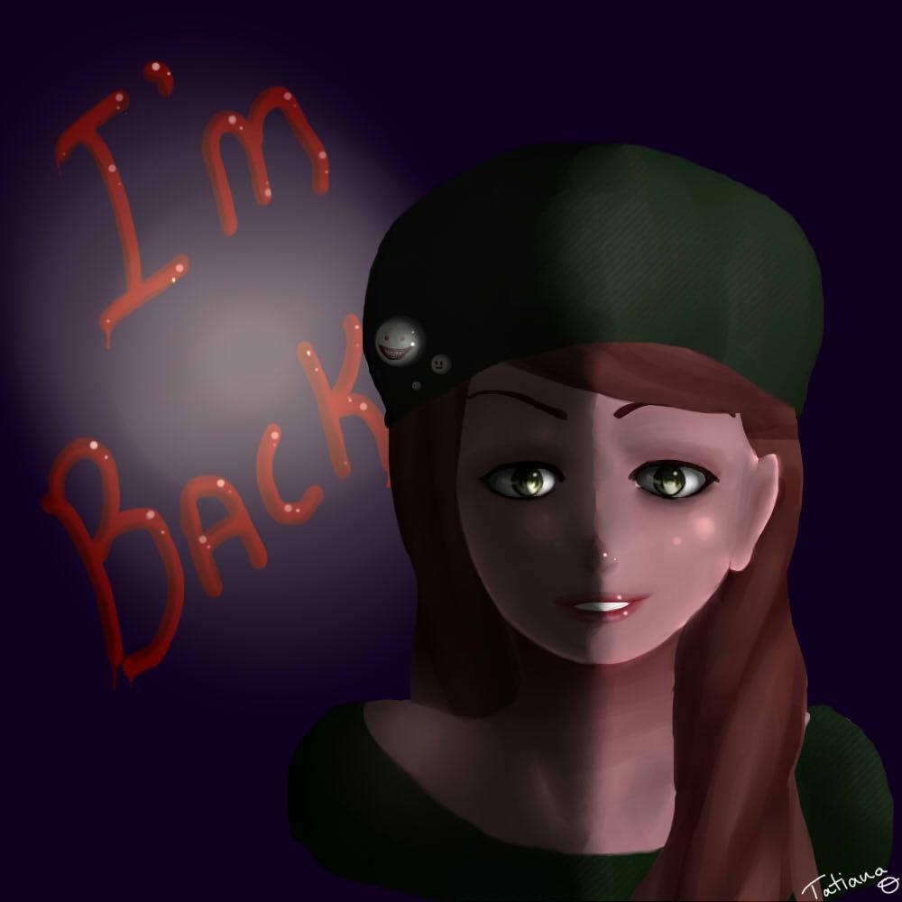I'm Back by TROgirl