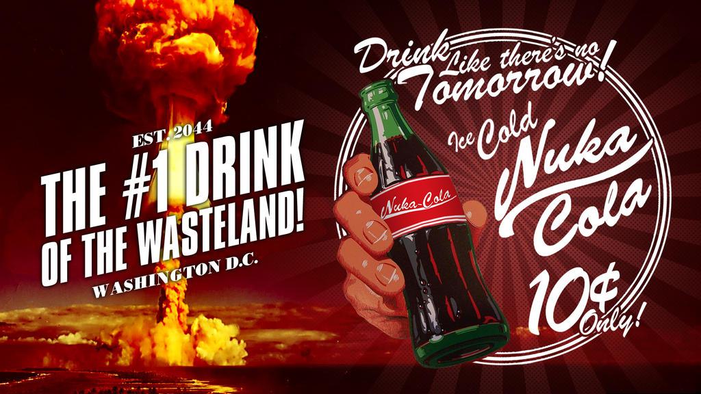 Nuka Cola - The #1 Drink of the Wasteland!