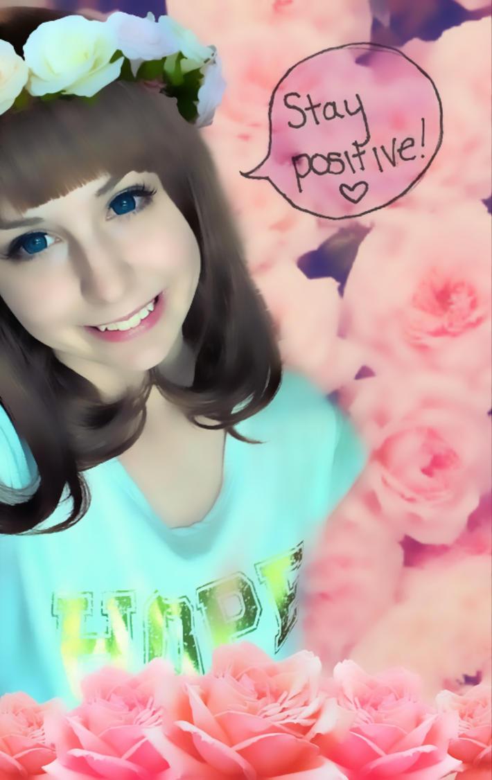 Stay Positive! by KAWAIIQU33N