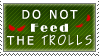 Do Not Feed the Trolls by AkaTsukiSakuya