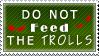 Do Not Feed the Trolls by AkaTsukiSakuya