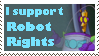 Support Robot Rights by Spirit-of-Twilight