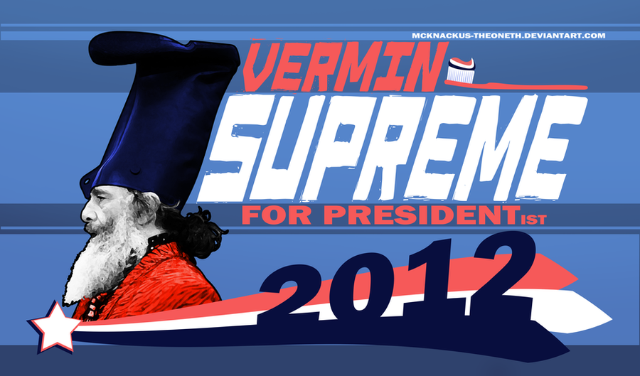 Vermin Supreme for Presidentist by McKnackus