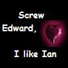 Screw Edward, I like ian by ichigos-luff