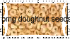 Doughnut Seeds by AcidaliaAdrasteia