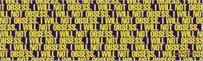 I will not obsess by AcidaliaAdrasteia