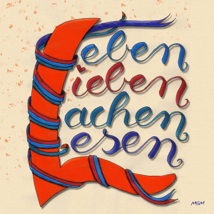 Leben Lieben Lachen Lesen by marthagose
