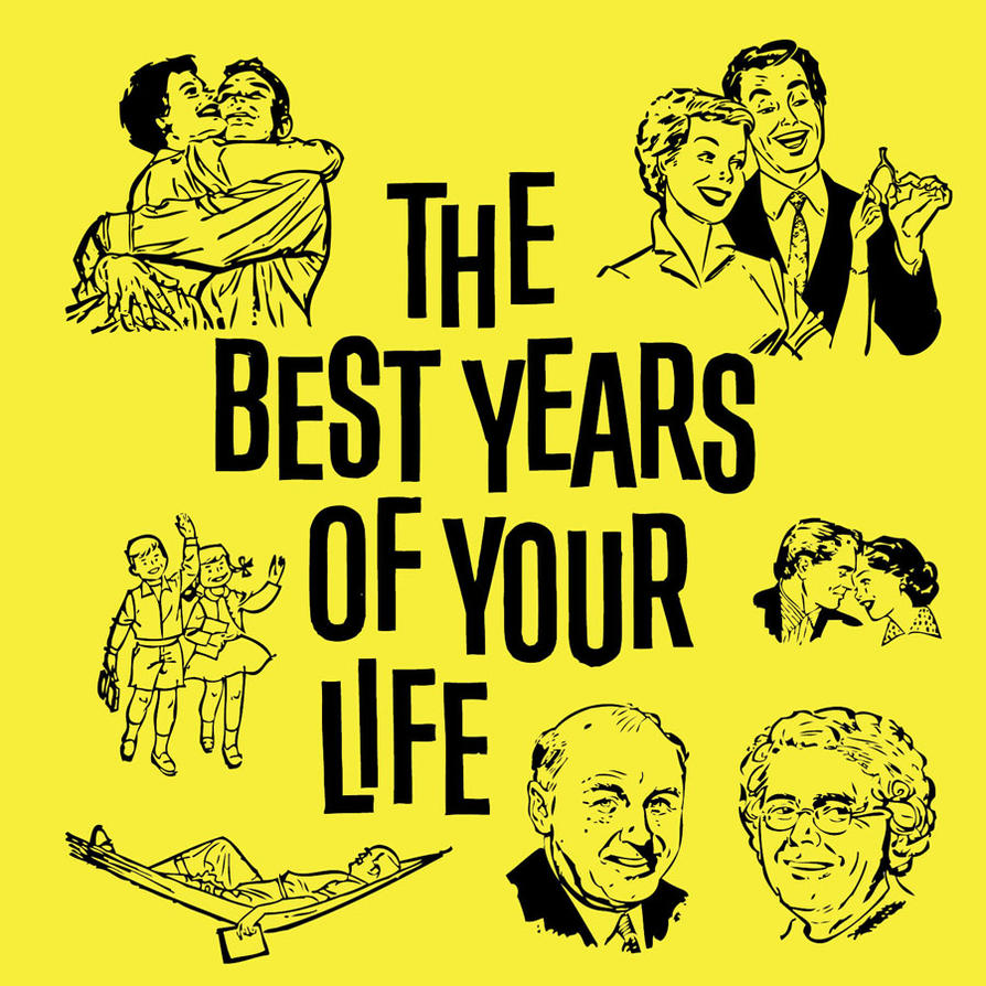Best Years Of Your Life Quotes
