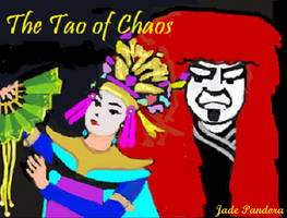 The Tao of Chaos by Jade-Pandora