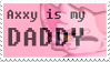 Axxy is my daddy (stamp) by DeadSpaceShip