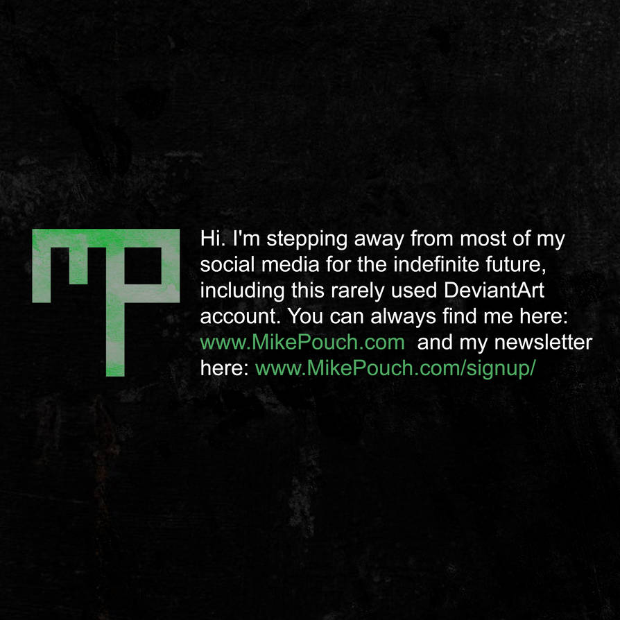 Stepping Away from DeviantArt by MikePouch