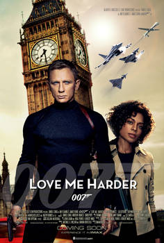Love Me Harder - James Bond 007 Fan Poster