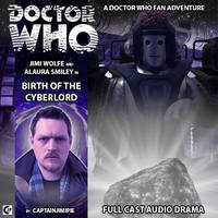 DW Fan Audio Series : EP3 - Birth Of The Cyberlord