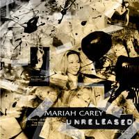 Mariah Carey Ureleased by fabianopcampos
