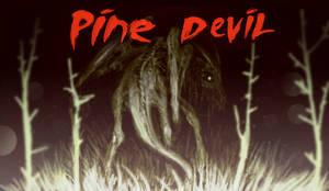 Pine Devil by cinemamind