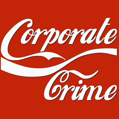 Corporate Crime Cola by ApoplecticPress