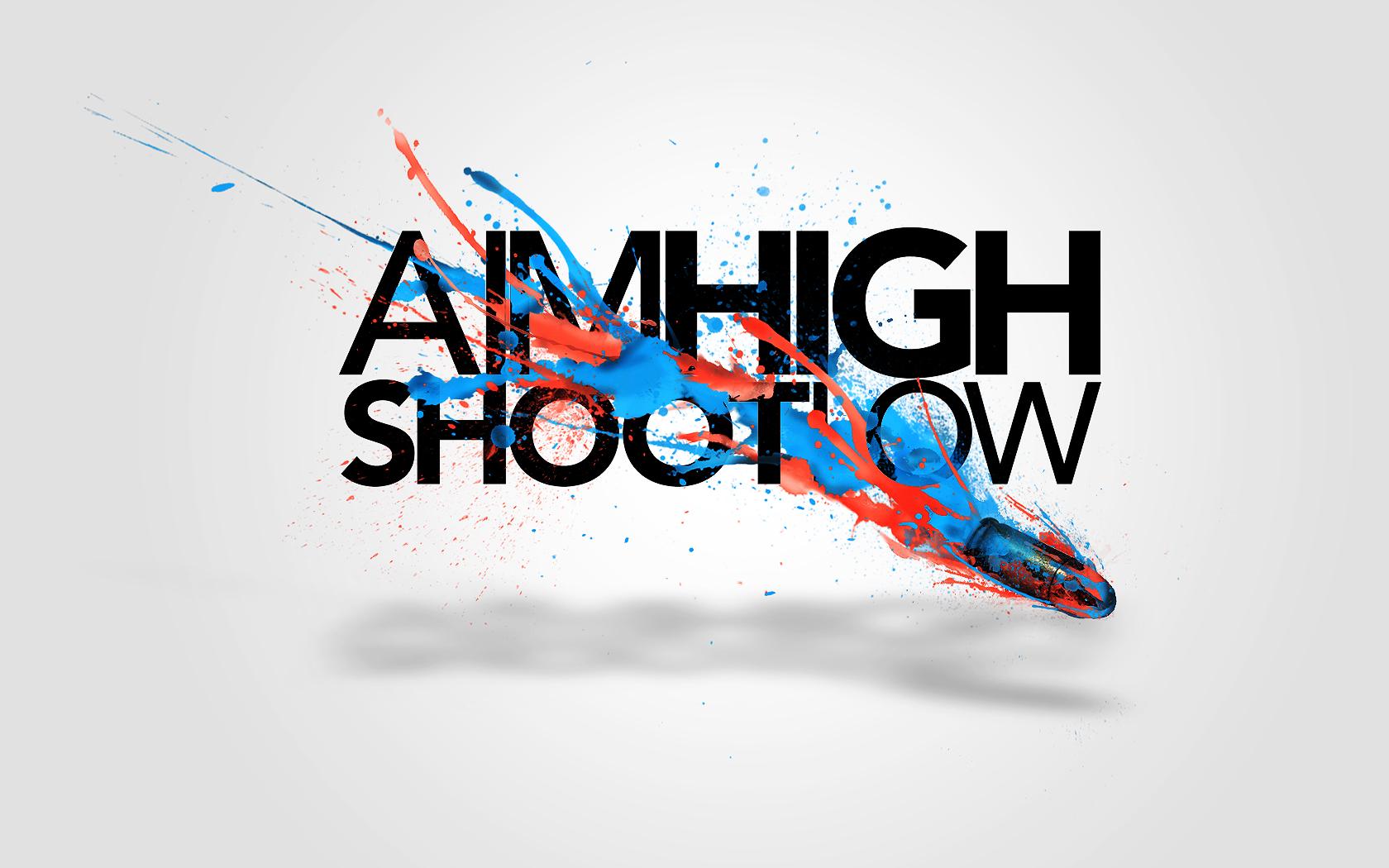 Aim High, Shoot Low