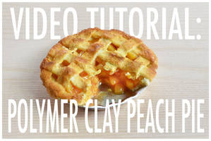 video tutorial - polymer clay peach pie by FatalPotato