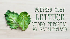 video tutorial - polymer clay lettuce