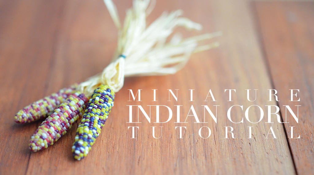 miniature indian corn tutorial by FatalPotato