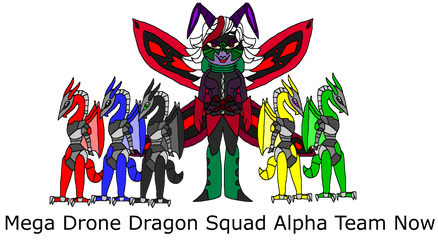 Mega Drone Dragon Squad Alpha Team Now by FireEmber345