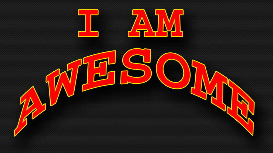 I Am Awesome Wallpaper by NY2theC-Prod on DeviantArt