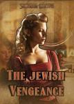 The Jewish Vengeance