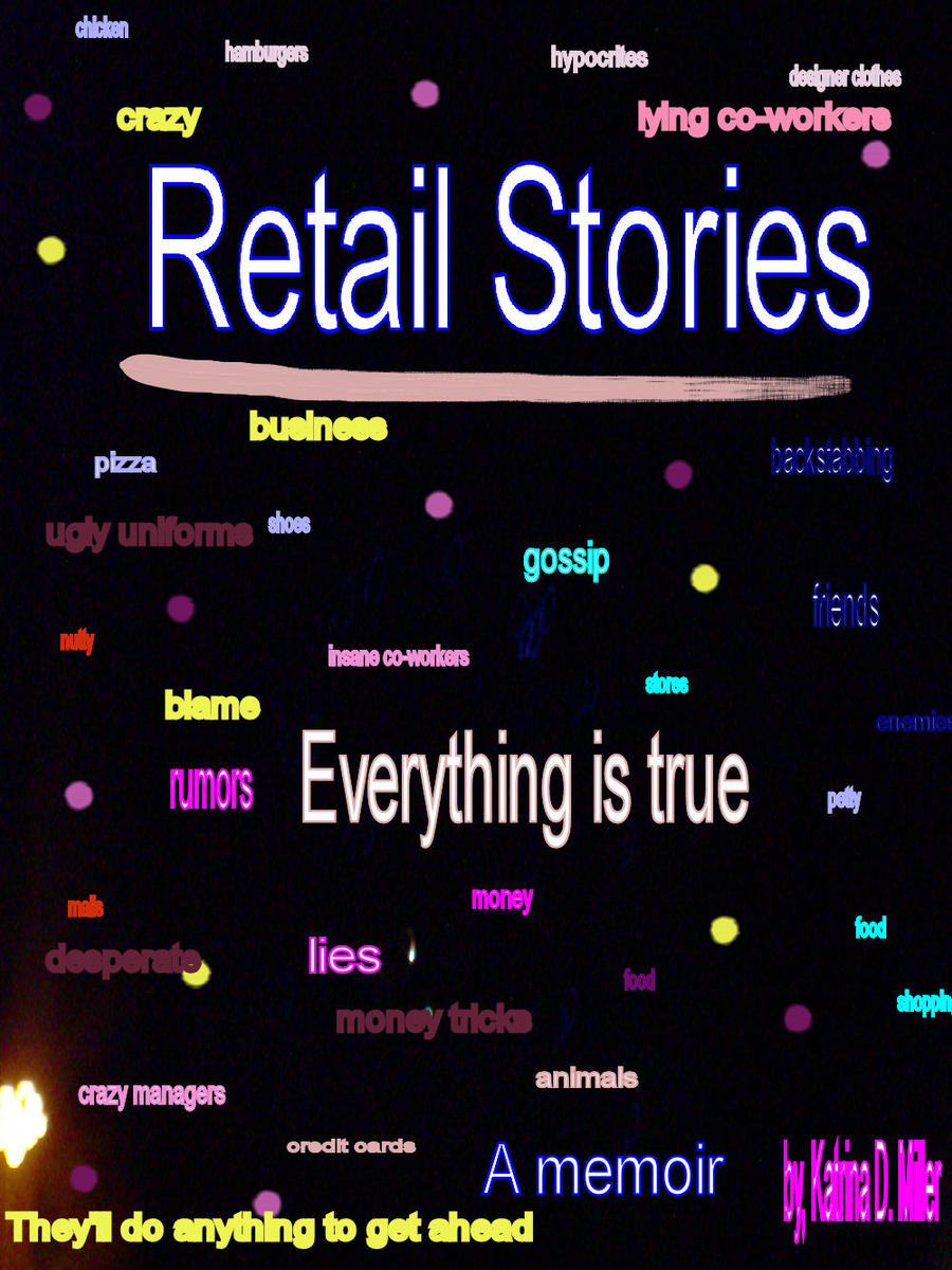 Retail Stories (New book cover for my novel) by Millerkatrina28