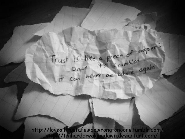 Trust Is Like A Piece Of Paper By TwihardBreakingDawn ...