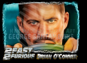2 FAST 2 FURIOUS BRAIAN O CONNER by SANTAMOURIS1978