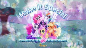Make It Special (Reflection Mix)