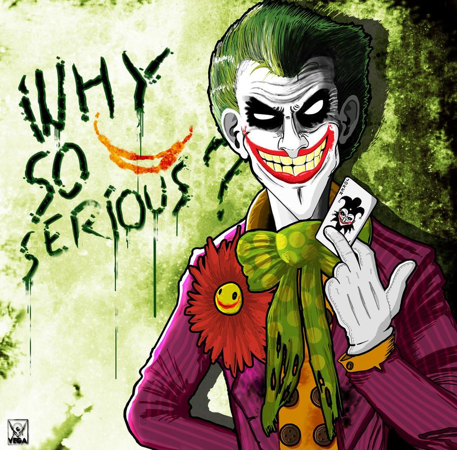 Why so serious ? Joker Fan Art by Vega-Artworks on DeviantArt