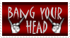 Bang Your Head Stamp by Melian-the-Ranger
