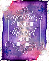 You're Not the End of Me by fat-girl-dani