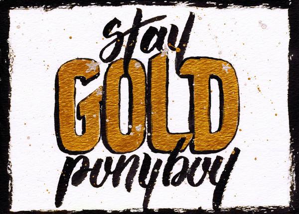 Stay Gold Ponyboy by dani-kelley