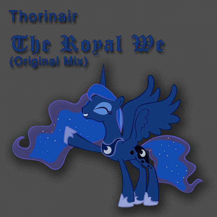 The Royal We Original Mix by Thorinair