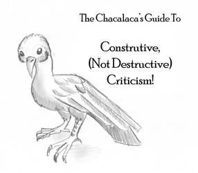 Constructive Criticism by Chacalaca